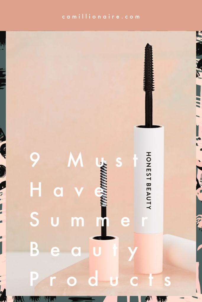 9 Must Have Summer Beauty Products