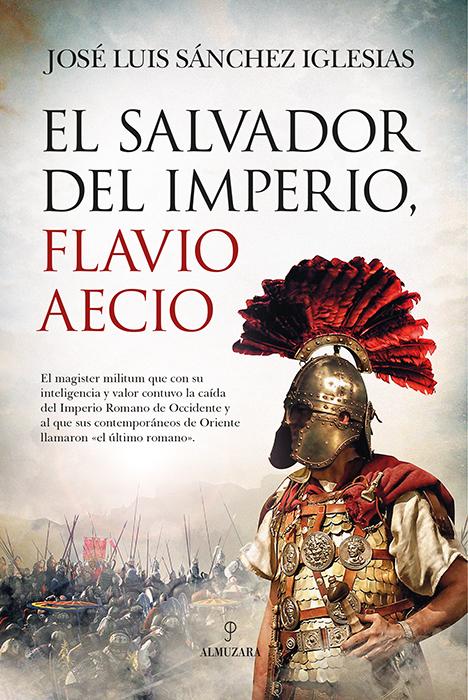 El Salvador del Imperio, Flavio Aecio. En Historioteca