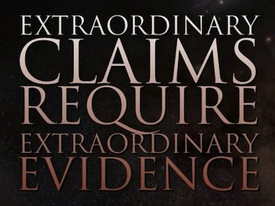 Image credit: http://www.scienceweek.net.au/extraordinary-claims-require-extraordinary-evidence/