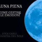 LUNA PIENA-31 GENNAIO 2018- COME GESTIRE LE EMOZIONI di Luca Carli