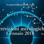 GENNAIO 2018 : PREVISIONI ASTROLOGICHE di A.Zurlini e F.Ronchi