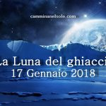 NOVILUNIO IN CAPRICORNO  -17 GENNAIO 2018 – LA LUNA DEL GHIACCIO di Sara Cabella