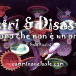 ASTRI E DISASTRI -L'OROSCOPO CHE NON è UN OROSCOPO -SETTIMANA DAL 18 al 25 FEBBRAIO 2018 di Gaia Rosini