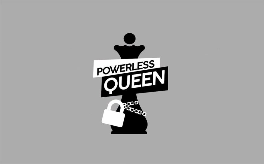powerless queen | International women's day