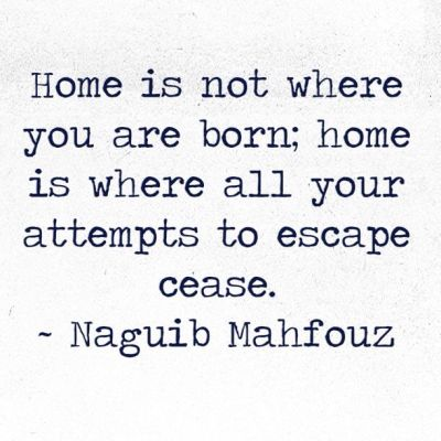 home-is-not-where-you-are-born-naguib-mahfouz-daily-quotes-sayings-pictures