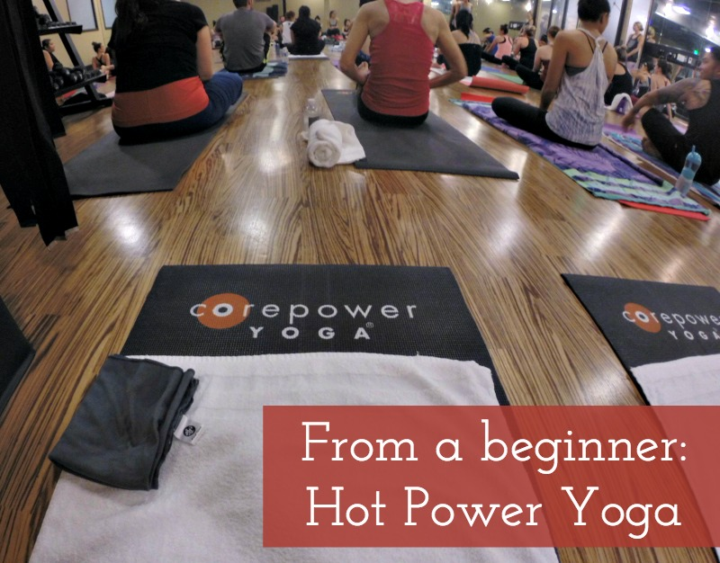 From a Beginner: Hot Power Yoga Class at Corepower Yoga ...