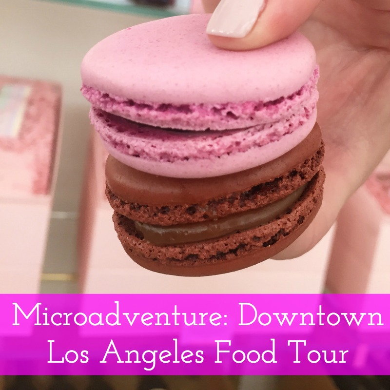 Microadventure Downtown Los Angeles Food Tour - Campfire Chic
