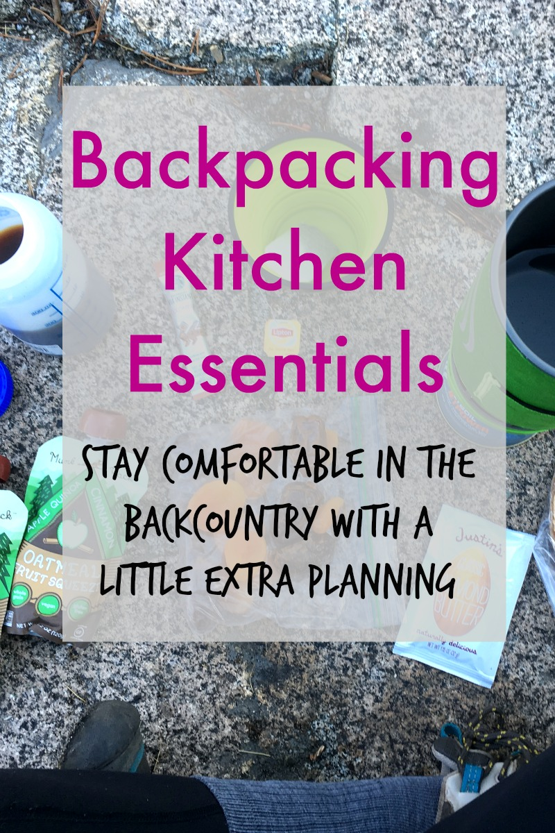 Backpacking Kitchen Essentials to stay comfortable in the backcountry. Great list for beginners! - Campfire Chic
