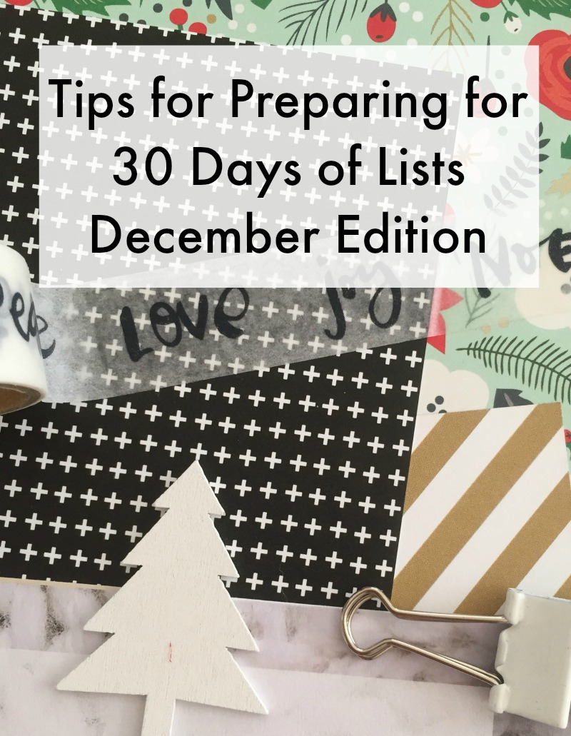 Tips for Preparing for 30 Days of Lists December Edition with Kam of Campfire Chic
