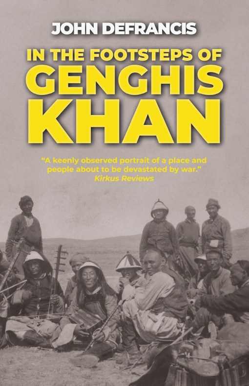 Cover of In the Footsteps of Genghis Khan, by John DeFrancis