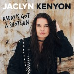 "Jaclyn Kenyon's Music Video for ""Daddy's Got A Shotgun"""