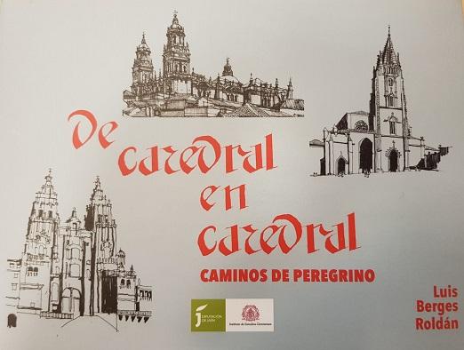 El IEG de la Diputación edita un libro guía de Luis Berges sobre el Camino Mozárabe de Santiago a su paso por Jaén.