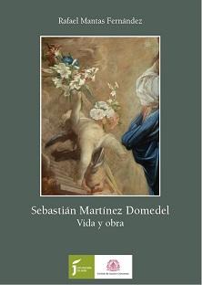 La figura de Sebastián Martínez Domedel, pintor de la Corte de Felipe IV, protagoniza un nuevo libro del IEG.