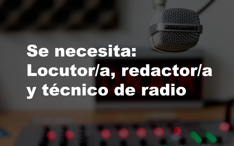Se necesita: Locutor/a, redactor/a y técnico de radio
