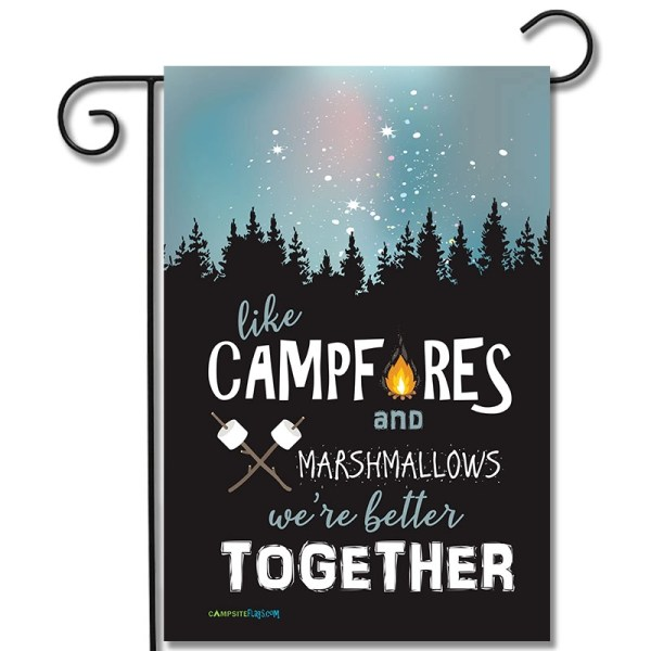 Campsite Flag Like Campfires And Marshmallows We're Better Together