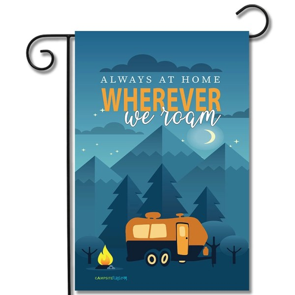 RV Camping Flag Always At Home Wherever We Roam Travel Trailer