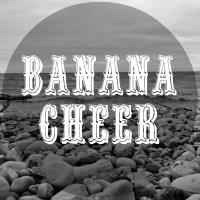 Banana Cheer
