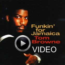 Tom Brown Funkin For Jamaica video