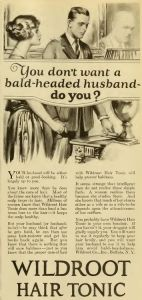 Advertisement for Wildroot: urging women to use Wildroot on their husbands to prevent baldness