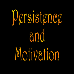 Persistence and Motivation