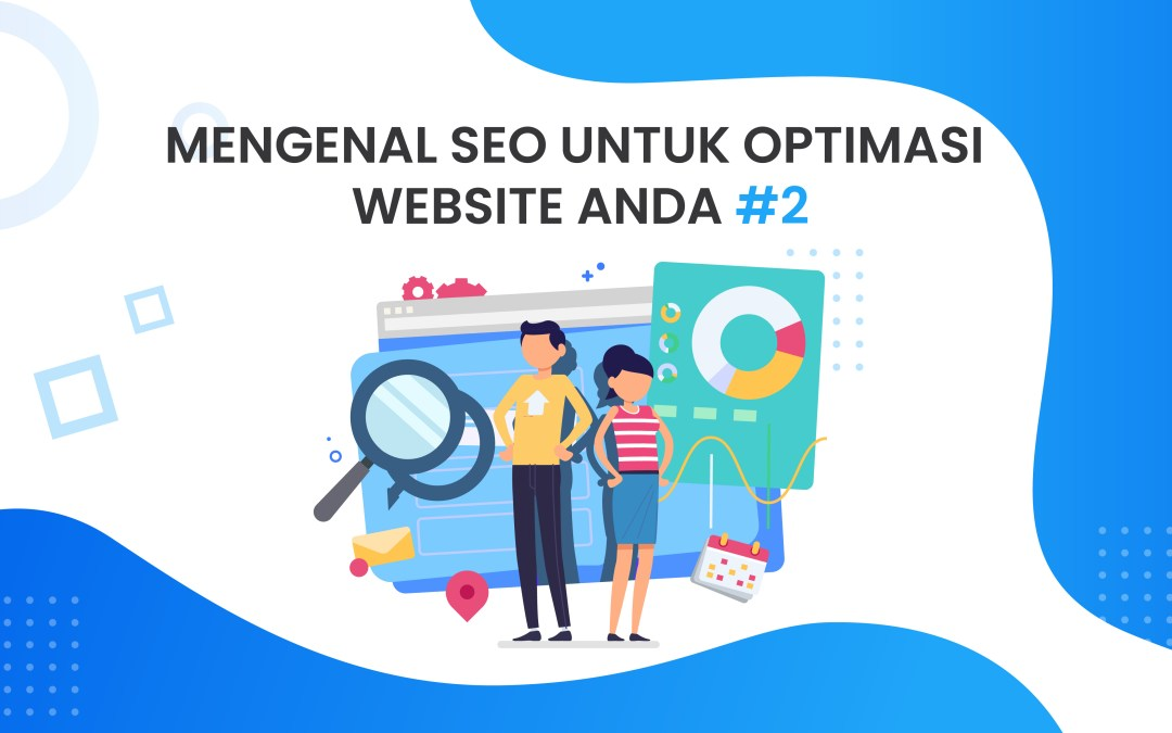 "Belajar SEO Part 2 ""On-Page SEO, Riset Kata Kunci dan Content Marketing: Optimasi Halaman Website untuk Mesin Pencari"""