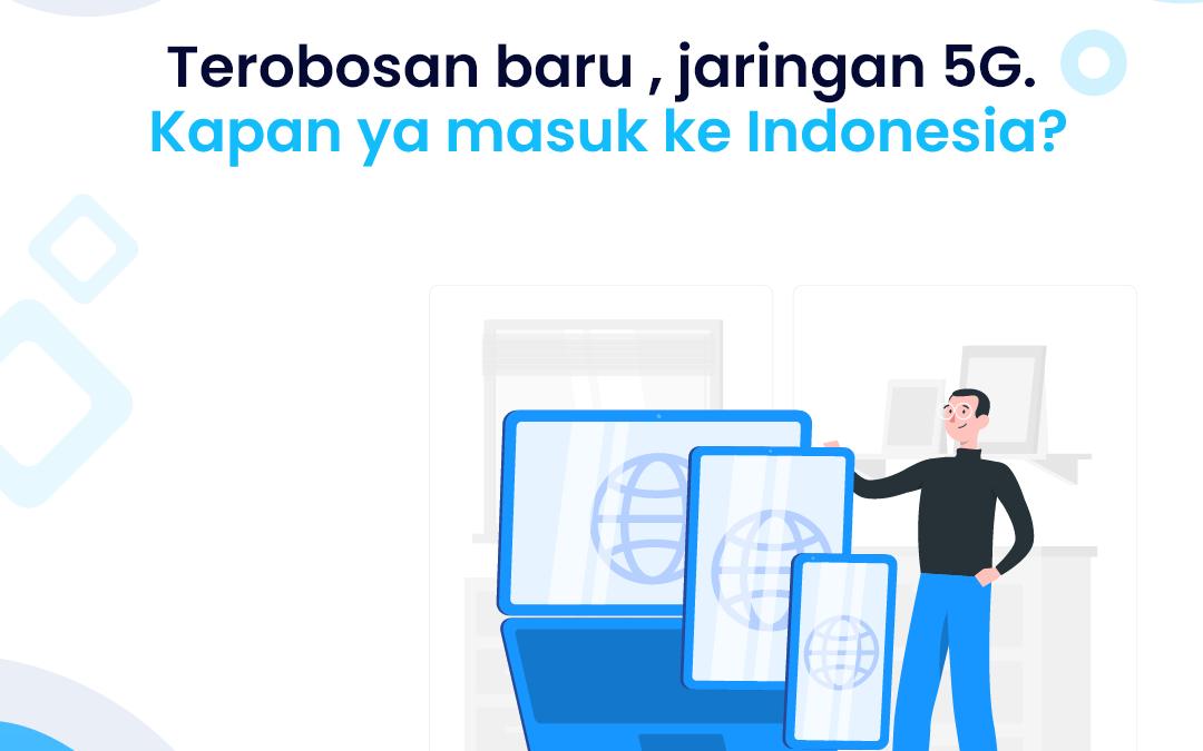 jasa-pembuatan-website-dan-aplikasi-kapan-ya-jaringan-5g-masuk-ke-Indonesia