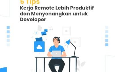 5 Tips Kerja Remote Lebih Produktif dan Menyenangkan untuk Developer