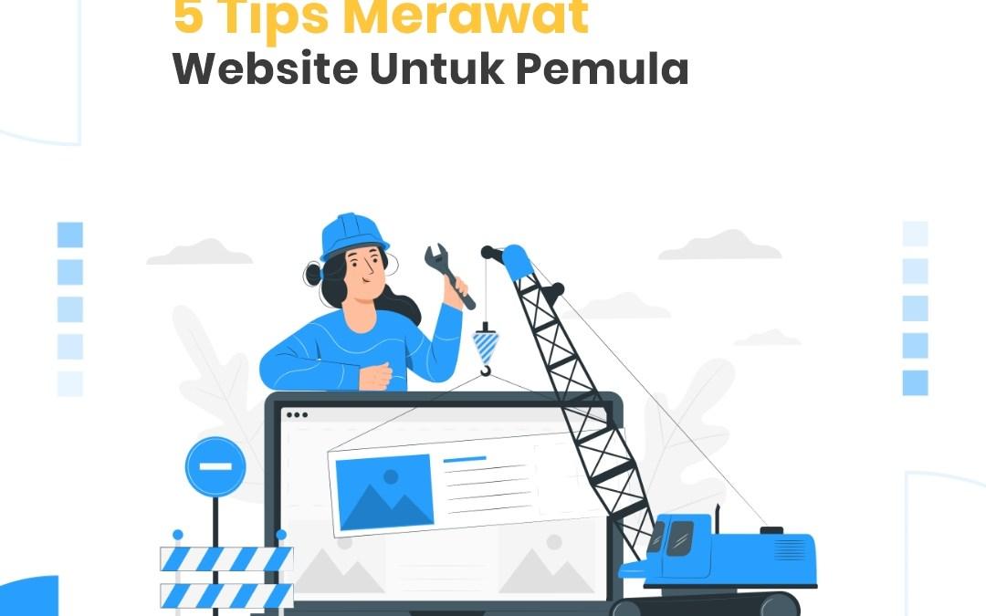Tips Merawat Website Untuk Pemula