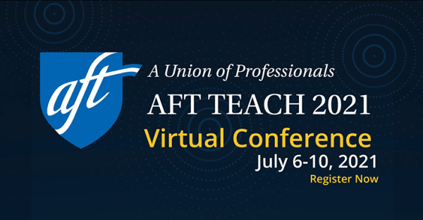 """Text says, """"A-F-T Teach 2021 Virtual Conference, July 6 through 10, 2021. Register now."""""""