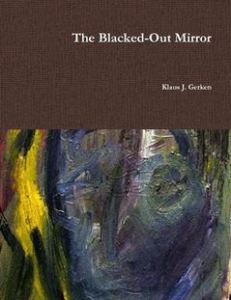 The Blacked-Out Mirror by Klaus J. Gerken