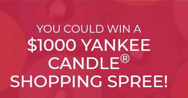 Yankee Candle Haul Sweepstakes - Chance To Win $1000 Shopping Spree