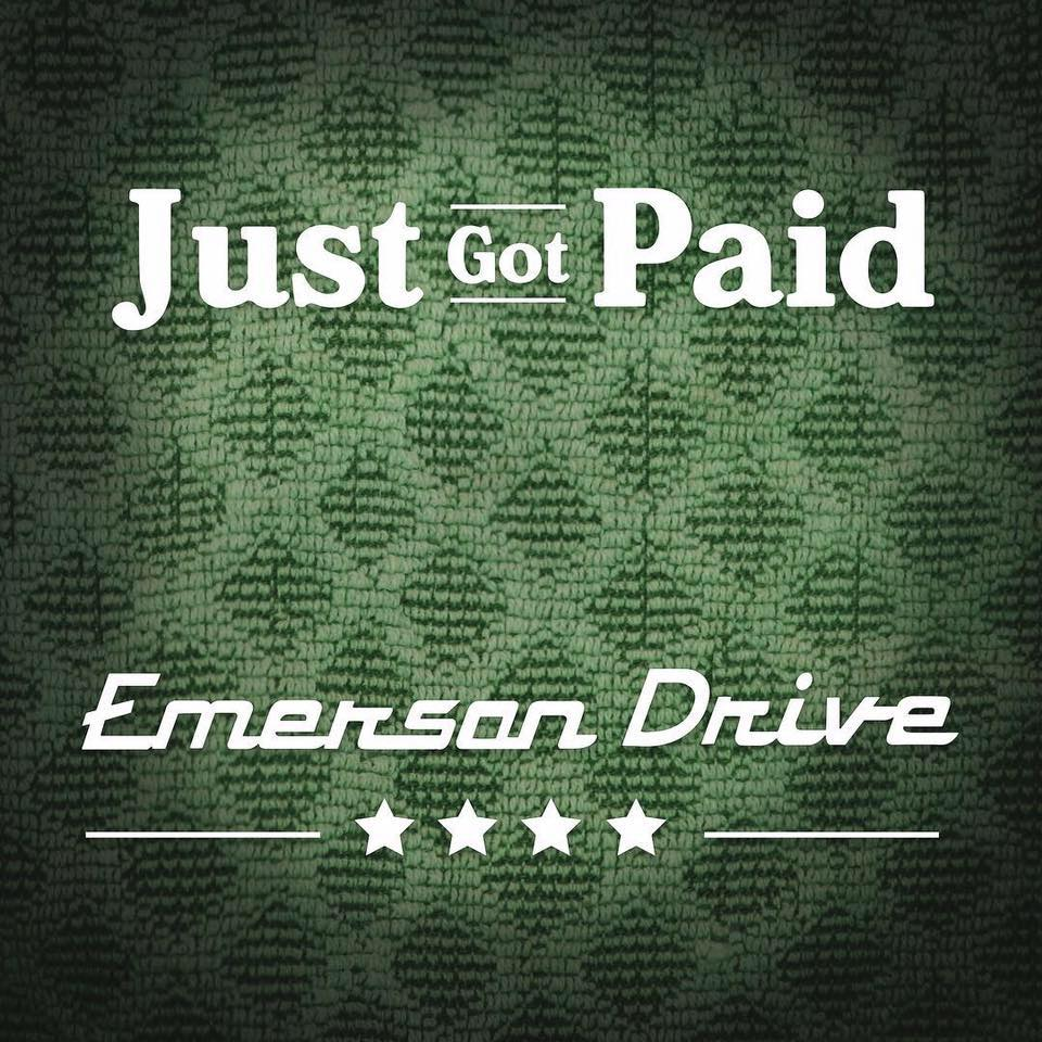 "Emerson Drive's newest single, ""Just Got Paid"" is released much to their fans delight"