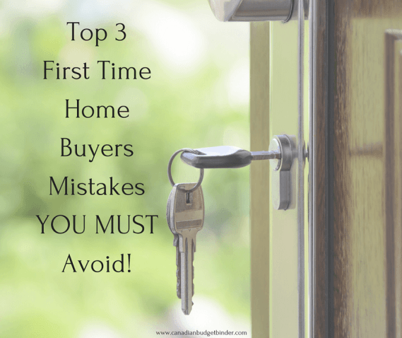 Top 3 First Time Home Buyer Mistakes YOU MUST Avoid!