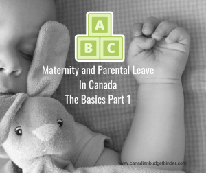 Maternity and Parental Leave In CanadaThe Basics Part 1-2