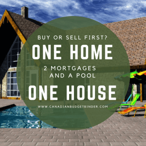 Buy or Sell First: One Home, One House, Two Mortgages And A Pool