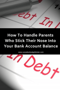 How To Handle Parents Who Stick Their Nose Into Your Bank Account Balance_