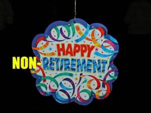 Happy Non-Retirement
