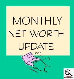 MONTHLY NET WORTH UPDATE