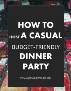 How to host a casual budget-friendly dinner party : The Grocery Game Challenge #2 Dec 14-20, 2015