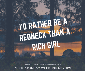 When You'd Rather Be A Redneck Than a Rich Girl  : The Saturday Weekend Review #179