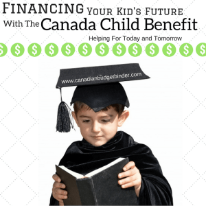 Financing Your Kid's Future With The Canada Child Benefit