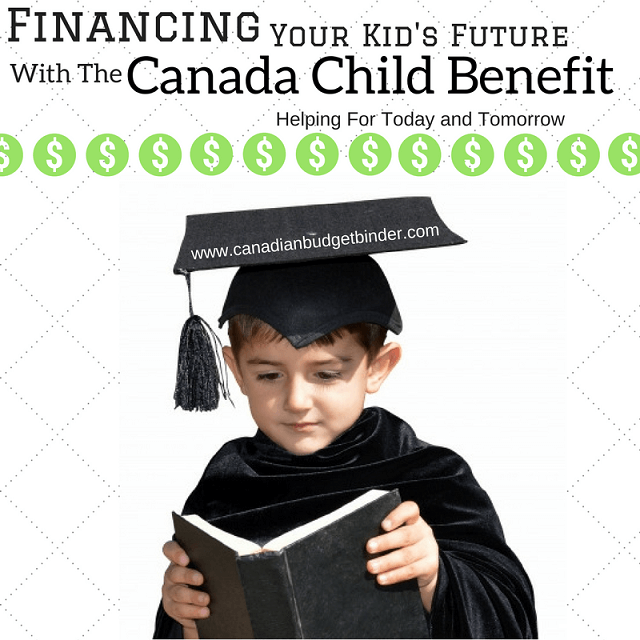 financing your kids future with the canada child benefit