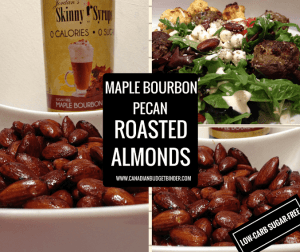 Maple Bourbon Pecan Roasted Almonds (Low-Carb) (Sugar-Free)