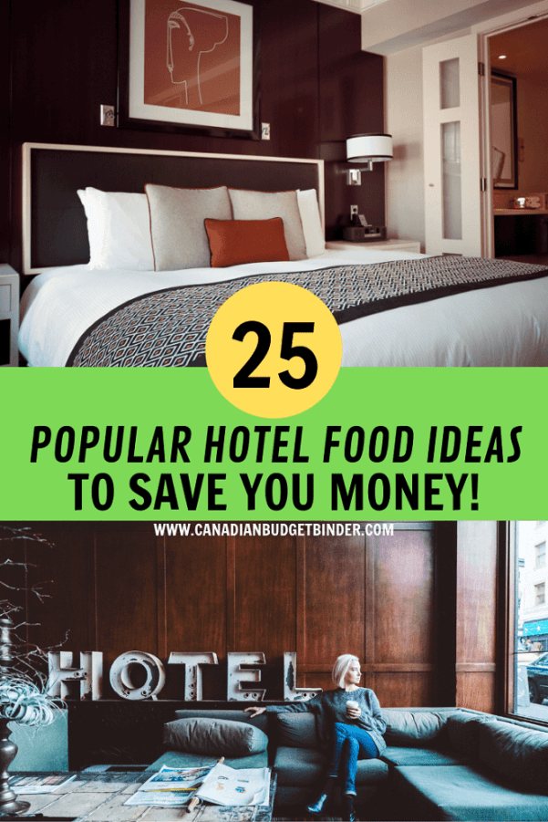 25 Popular Hotel Food Ideas To Save You Money Canadian Budget Binder