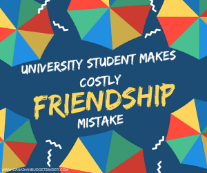 University Student Makes Costly Friendship Mistake