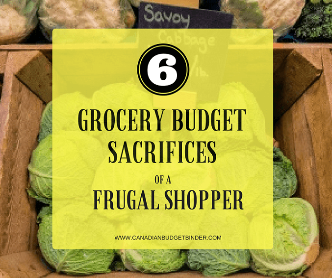 6 Grocery Budget Sacrifices of a Frugal Shopper