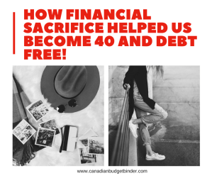 how financial sacrifice helped us become 40 and debt free
