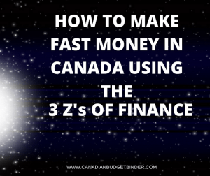 How To Make Fast Money In Canada Using The 3 Z's Of Finance : Our February 2017 Budget Update