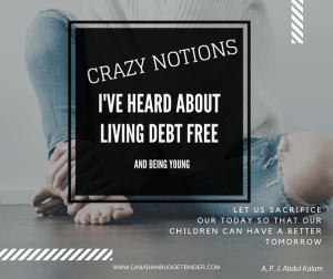 Crazy Notions About Being Young And Living Debt Free : The Saturday Weekend Review #221