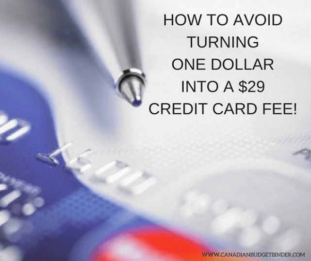 HOW TO AVOID TURNING ONE DOLLAR INTO A $29 CREDIT CARD FEE!